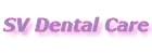 SV Dental Care (Дентал Кэа)